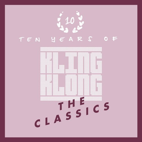 VA - 10 Years of Kling Klong The Classics [KLINGDIG021]